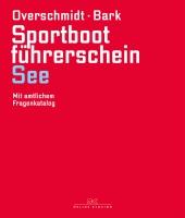 Lehrbuch zum amtl. Sportbootführerschein See